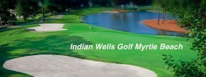 Indian Wells Golf Myrtle Beach